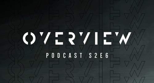 Energy - Overview Podcast S2E6 [June.2021]