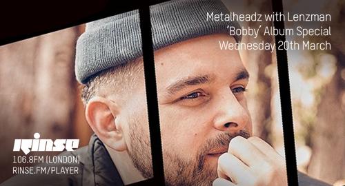 Lenzman - Metalheadz & 'Bobby' Album Special # Rinse FM [20.03.2019]