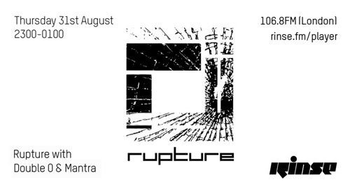 Double O & Mantra - Rupture # Rinse FM [31.08.2017]
