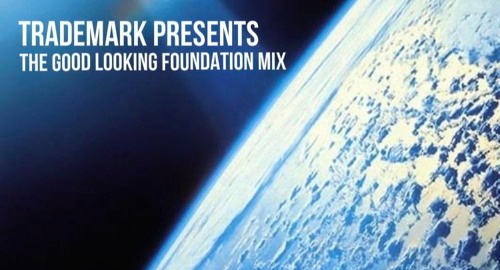 DJ Trademark - Good Looking Foundation Mix [June.2020]