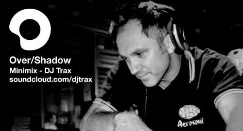 DJ Trax - Over Shadow Showcase Mix [April.2021]