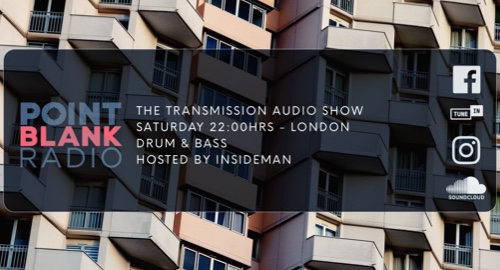 The Transmission Audio Show - Hosted by Insideman: Point Blank FM London: 15th May 2021