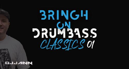 DJ JANN - BRINGH ON DRUMBASS CLASSICS #01