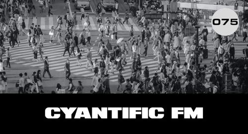 Cyantific FM #075 [July.2021]