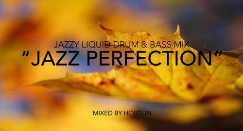 Horton - Jazz Perfection # Jazzy Liquid Drum & Bass Mix [June.2017]