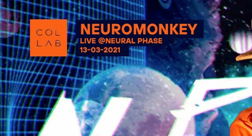 Neuromonkey - Live @ Neural Phase [March.2021]