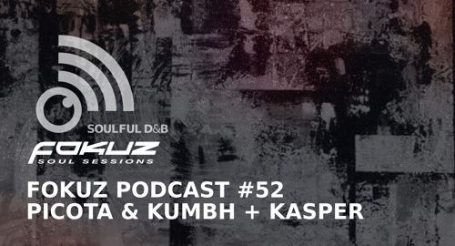 Picota & Kumbh, Kasper - Fokuz Podcast #52 [16.05.2018]