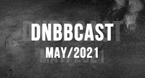 DNBBCAST - MAY/2021 by DJ Marnel