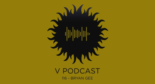 Bryan Gee - V Recordings Podcast #116 [Aug.2021]