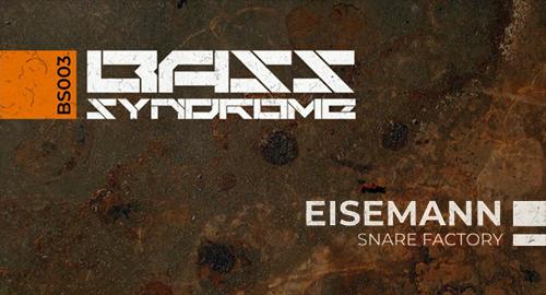 Eisemann - Snare Factory [BS003]