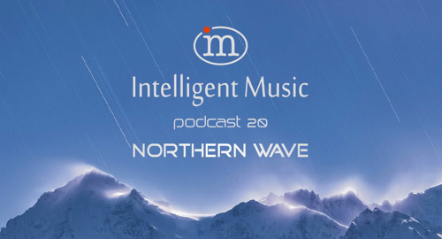 Northern Wave - Intelligent Music Podcast #20 [Sept.2018]