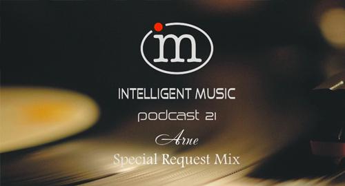 Arne - Intelligent Music Podcast #21 [Nov.2018]