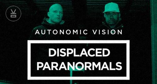 Displaced Paranormals - Mix for Autonomic Vision [Dec.2017]