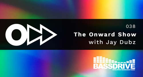 Jay Dubz - On:ward Show 038 # Bassdrive [July.2021]