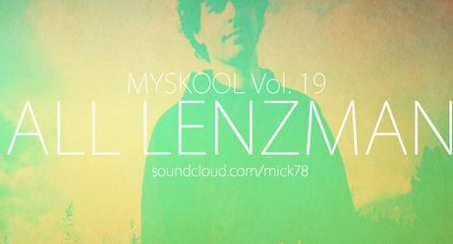Myskool Vol.19 - All Lenzman [April.2013]
