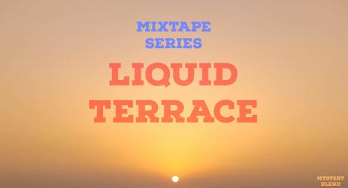 Mixtape Series: Liquid Terrace (2021)