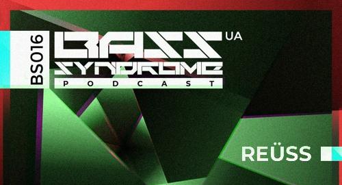 Reüss - Bass Syndrome Podcast [BS016]
